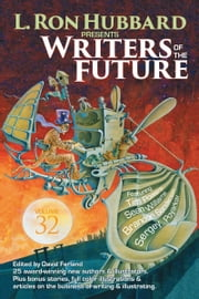 Writers of the Future 32 ebook by L. Ron Hubbard,Tim Powers,Brandon Sanderson,Bob Eggleton,David Farland