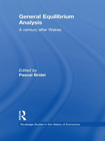 General Equilibrium Analysis - A Century after Walras ebook by