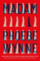 Madam - The most chilling and darkly feminist book group novel you'll read in 2021 ebook by Phoebe Wynne