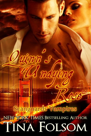 Quinn's Undying Rose (Scanguards Vampires #6) ebook by Tina Folsom