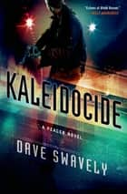 Kaleidocide ebook by Dave Swavely
