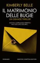 Il matrimonio delle bugie eBook by Kimberly Belle