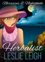 Narcissus & Nightshade - The Herbalist, #2 ebook by Leslie Leigh