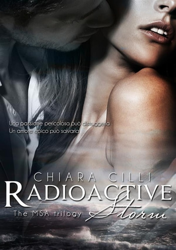 Radioactive Storm (The MSA Trilogy #2) ebook by Chiara Cilli