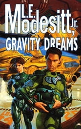 Gravity Dreams ebook by L. E. Modesitt
