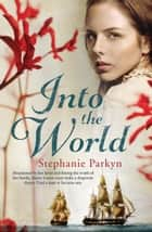 Into the World ebook by Stephanie Parkyn