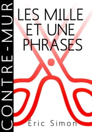 Les mille et une phrases ebook by Éric Simon