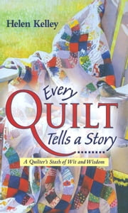 Every Quilt Tells a Story ebook by Helen Kelley