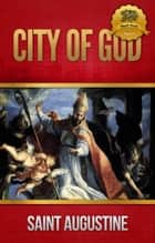 The City of God ebook by St. Augustine, Wyatt North