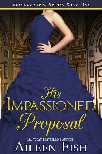 His Impassioned Proposal ebook by Aileen Fish