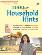 1000 Plus Household Hints ebook by