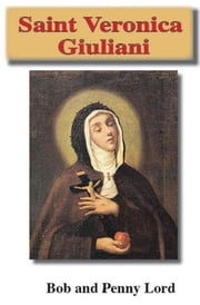 Saint Veronica Giuliani ebook by Bob Lord, Penny Lord
