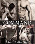 Command Me - Complete Series ebook by