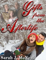 Gifts From the Afterlife ebook by Sarah J. McNeal