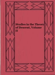 Studies in the Theory of Descent, Volume II ebook by August Weismann
