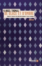 De glace et d'ombre ebook by H. Nigel Thomas
