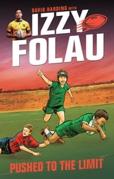 Izzy Folau 3: Pushed to the Limit ebook by Israel Folau,David Harding
