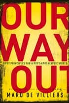 Our Way Out ebook by Marq De Villiers