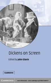 Dickens on Screen ebook by Glavin, John