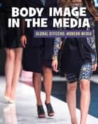 Body Image in the Media eBook by Wil Mara