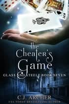 The Cheater's Game 電子書籍 by C.J. Archer