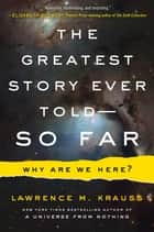 The Greatest Story Ever Told--So Far eBook von
