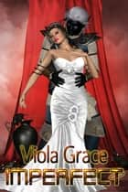 Imperfect ebook by Viola Grace