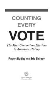 Counting Every Vote ebook by Robert Dudley; Eric Shiraev