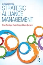 Strategic Alliance Management ebook by Brian Tjemkes, Pepijn Vos, Koen Burgers