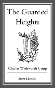 The Guarded Heights ebook by Charles Wadsworth Camp
