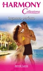 Inganno perfetto ebook by Jennie Lucas