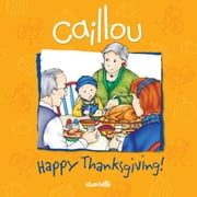Caillou: Happy Thanksgiving! ebook by Sarah Margaret Johanson,Pierre Brignaud