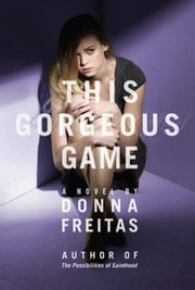 This Gorgeous Game ebook by Donna Freitas