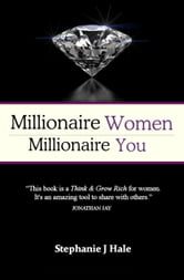 Millionaire Women, Millionaire You ebook by Stephanie Hale