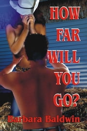 How Far Will You Go? ebook by Barbara Baldwin