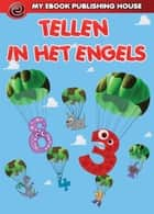Tellen in het Engels ebook by My Ebook Publishing House