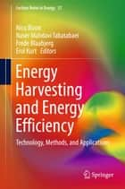 Energy Harvesting and Energy Efficiency - Technology, Methods, and Applications ebook by Nicu Bizon, Naser Mahdavi Tabatabaei, Frede Blaabjerg,...