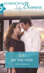 Solo per una notte ebook by Carol Marinelli