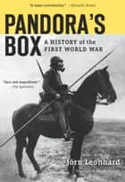 Pandora's Box - A History of the First World War ebook by