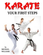 Karate, Your First Steps ebook by Michael Williams
