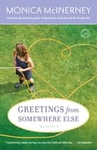 Greetings from Somewhere Else - A Novel ebook by Monica McInerney