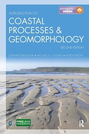 Introduction to Coastal Processes and Geomorphology ebook by Gerd Masselink, Michael Hughes, Jasper Knight