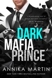 Dark Mafia Prince - A Dangerous Royals romance ebook by Annika Martin