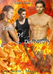 Fear of Discovery Eternal Flame 6 ebook by Cree Storm
