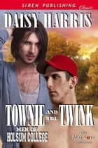 Townie and the Twink ebook by Daisy Harris