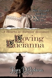 Loving Lucianna - Hearts in Autumn, #1 ebook by Joyce DiPastena