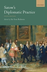 Satow's Diplomatic Practice ebook by