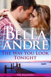 The Way You Look Tonight (Seattle Sullivans 1) ekitaplar by Bella Andre