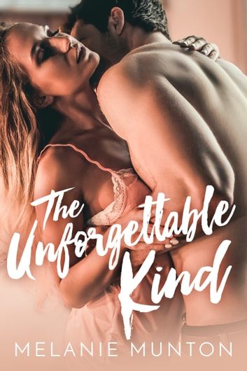 The Unforgettable Kind ebook by Melanie Munton