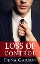 Loss of Control ebook by Dena Garson